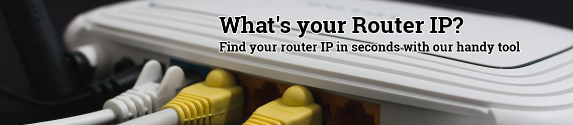 Image of a router with the overlayed text: What's your router IP; Find your router IP in seconds with our handy tool